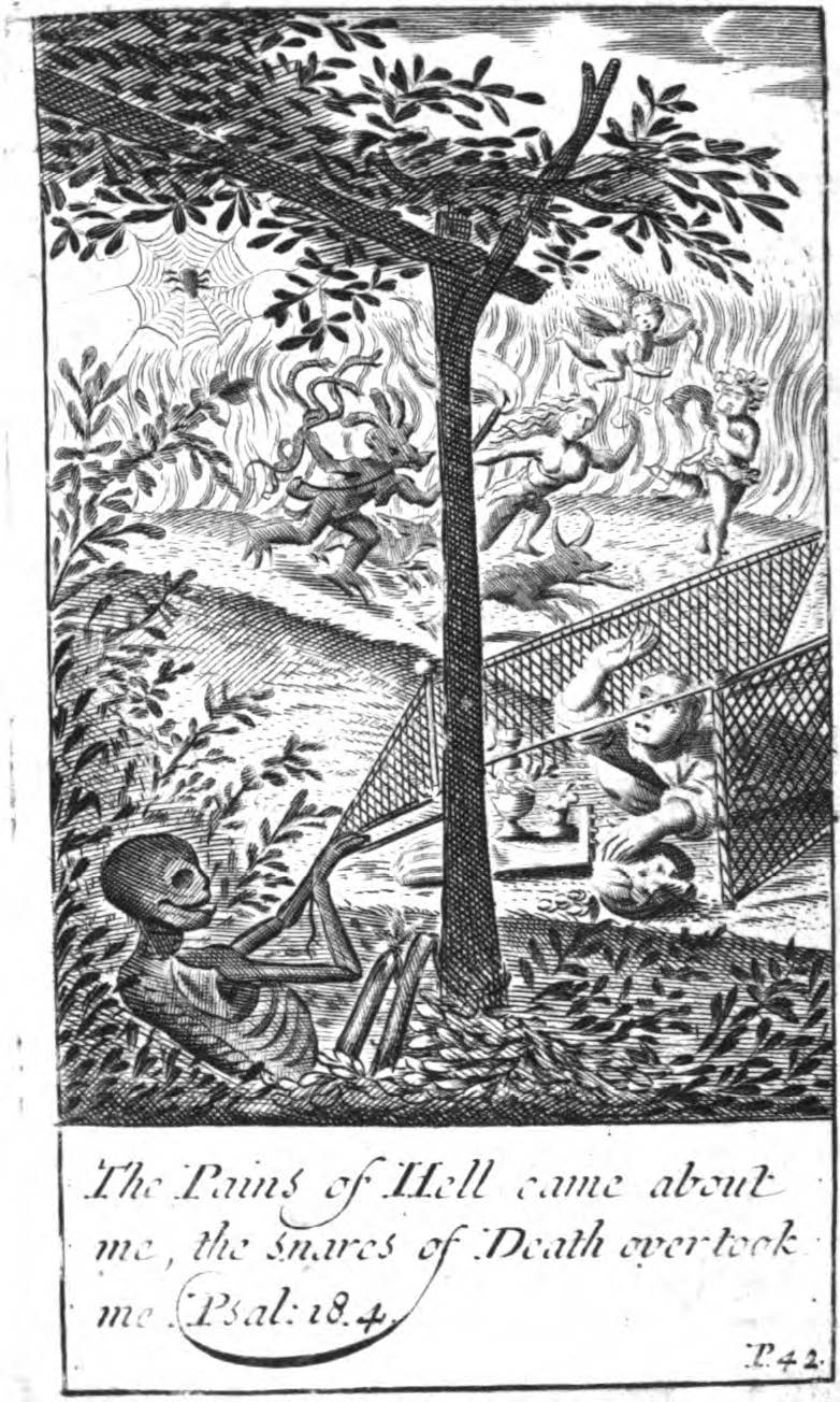 "Fig. 28b ""The Pains of Hell came about me, the snares of Death overtook me."" This image is very similar to that found in Diego Suárez Figueroa, El camino del cielo, book 3, emblem XLVIII, 1738, p. 247 (not pictured)."